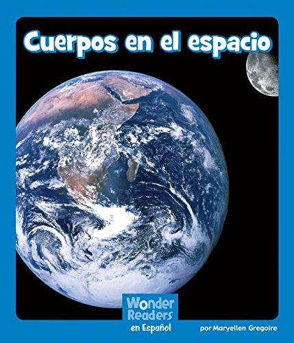 Cuerpos En El Espacio (Wonder Readers Spanish Emergent) por Maryellen Gregoire