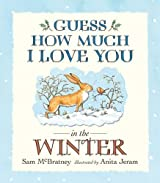 [Guess How Much I Love You in the Winter] (By: Sam McBratney) [published: October, 2014]