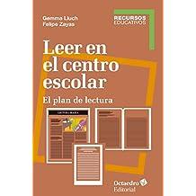 Leer en el centro escolar: El plan de lectura (Recursos) (Spanish Edition)