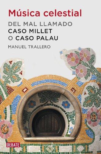 Música celestial: Del mal llamado caso Millet o caso Palau por Manuel Trallero