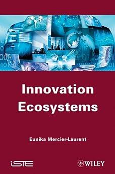 Innovation Ecosystems de [Mercier-Laurent, Eunika]