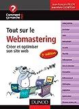 Tout sur le webmastering - 3e édition - Créer et optimiser son site web