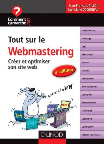 Tout sur le webmastering - 3e édition - Créer et optimiser son site web par Jean-François Pillou