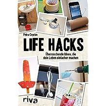 Life Hacks: Überraschende Ideen, die dein Leben einfacher machen
