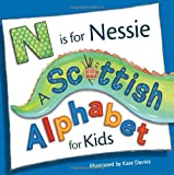 N is for Nessie: A Scottish Alphabet for Kids (Picture Kelpies)