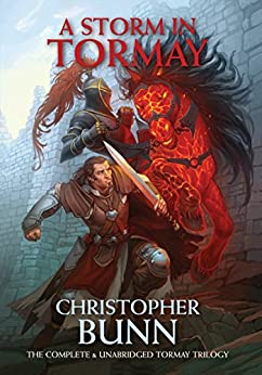 A Storm in Tormay: The Complete Tormay Trilogy (English Edition) von [Bunn, Christopher]