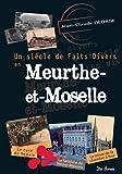 Un siècle de faits divers en Meurthe-et-Moselle