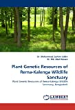 The book presents mainly the plant genetic resources of Rema-Kalenga wildlife sanctuary, Bangladesh. The authors tried to focus existing plant genetic resources in the sanctuary. They have presented a total of 606 plant species under 102 families. Am...