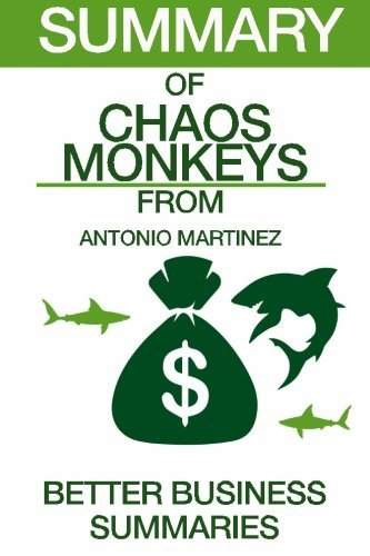 Summary of Chaos Monkeys: From Antonio Garcia Martinez by Better Business Summaries (2016-09-19)