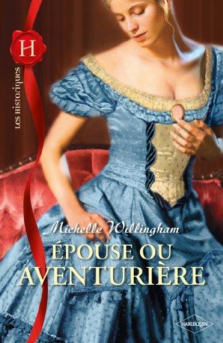 Epouse ou aventurière (Les Historiques) par Michelle Willingham