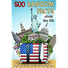 500 Random Facts: about the USA (Trivia and Facts about the Countries Book 1) (English Edition)