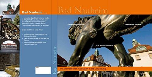 Stadtporträt Bad Nauheim: mit thematischen Ausflügen in die Umgebung