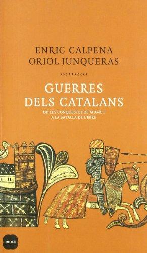 Guerres dels catalans.: De les conquestes de Jaume I a la batalla de l'ebre (FOCUS)