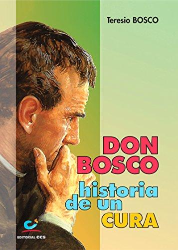 Don Bosco, historia de un cura por Teresio Bosco