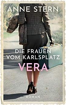 Die Frauen vom Karlsplatz - Vera (Die Lichterfelde-Trilogie 3) von [Stern, Anne]