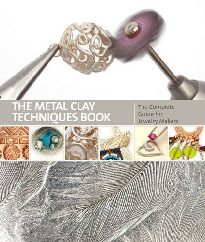 The Metal Clay Techniques Book: The Complete Guide for Jewellery Makers por Sue Heaser
