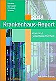 Krankenhaus-Report 2014: Schwerpunkt: Patientensicherheit - Mit Online-Zugang zum Internetportal: www.krankenhaus-report-online.de