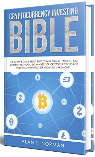 Best Ico To Invest In 2020.Cryptocurrency Investing Bible The Ultimate Guide About Blockchain Mining Trading Ico Ethereum Platform Exchanges Top Cryptocurrencies For