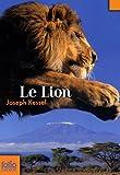 Le lion / Joseph Kessel | Kessel, Joseph. Auteur