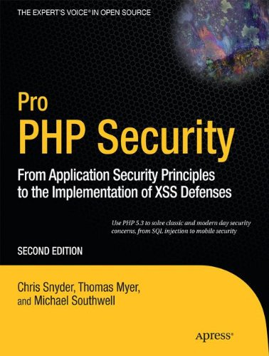 Preisvergleich Produktbild Pro PHP Security: From Application Security Principles to the Implementation of XSS Defenses (Expert's Voice in Open Source)