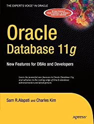 Oracle Database 11g: New Features for DBAs and Developers (Expert's Voice in Oracle) by Sam Alapati (2007-11-14)
