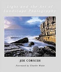 Light and the Art of Landscape Photography by Joe Cornish (2003-04-01)