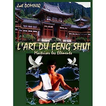 L'Art du Feng Shui: Maitrisez les Eléments