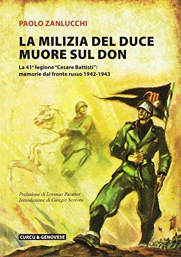 La milizia del Duce muore sul Don. La 41ª legione «Cesare Battisti»: memorie dal fronte russo 1942-1943