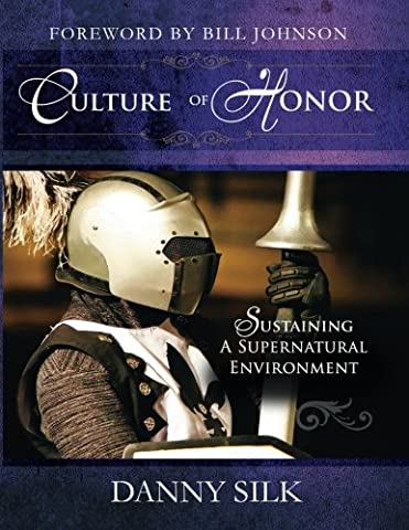 Culture of Honor: Sustaining a Supernatural