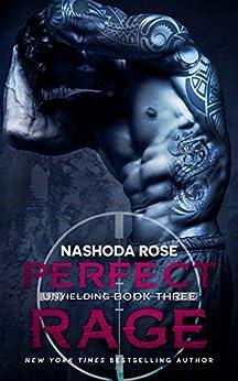 Perfect Rage (Unyielding Book 3) by [Rose, Nashoda]