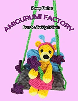 Amigurumi Factory Band 2 Teddys Häkeln Ebook Romy Fischer Amazon
