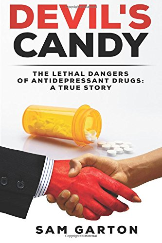 Devil's Candy: The Lethal Dangers of Antidepressant Drugs: A True Story Depression Candy