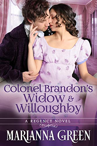 Colonel Brandon's Widow and Willoughby: A 'Sense and Sensibility' Variation Sequel (English Edition)