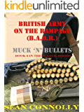 Book 2. Muck 'n' Bullets (British Army On The Rampage)