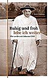 Ruhig und froh lebe ich weiter: Älter werden mit Johannes XXIII -