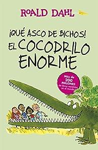 ¡Qué asco de bichos! | El cocodrilo enorme par  Roald Dahl