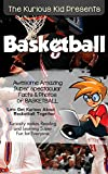 The Kurious Kid Presents™: Basketball: Kuriosity Makes Reading & Learning Super Fun for Every one™