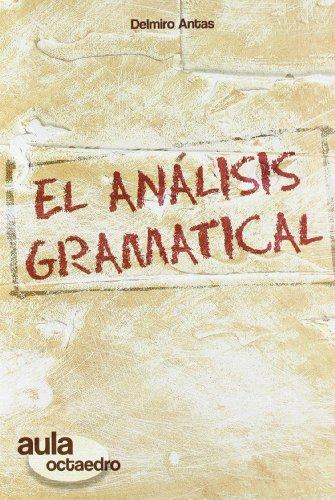 El análisis gramatical (Aula Octaedro) por Delmiro Antas García