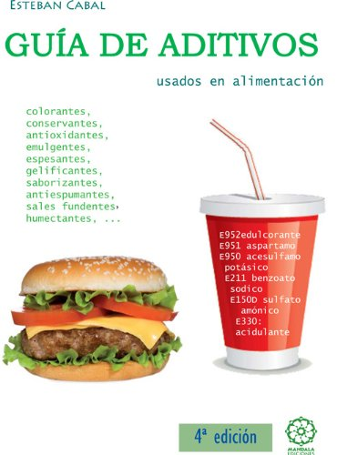 Guía de aditivos usados en alimentación por Esteban Cabal