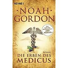 Die Erben des Medicus: Roman (Die Medicus-Reihe, Band 3)