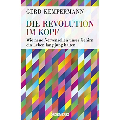 PDF] Die Revolution im Kopf: Wie neue Nervenzellen unser Gehirn ein ...
