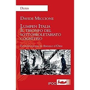 Lumpen Italia: Il trionfo del sottoproletariato co