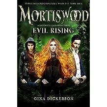 Mortiswood Evil Rising (Mortiswood Tales Book 3)