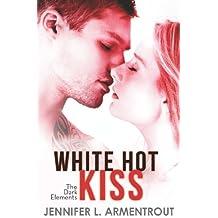 White Hot Kiss (The Dark Elements, Book 1)