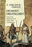 Die ersten Deutschen: Über das rätselhafte Volk der Germanen - Siegfried Fischer-Fabian