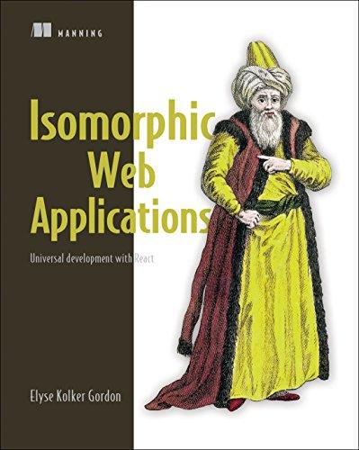 Isomorphic Development with JavaScript: Universal Development with React