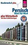 Reise Know-How Sprachführer Persisch (Farsi) - Wort für Wort plus Wörterbuch mit über 8.000 Einträgen (Kauderwelsch)