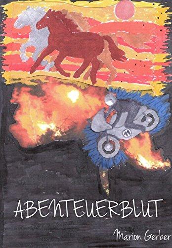 Abenteuerblut: Spiel mit dem Feuer (Abenteuer-Trilogie 2) (Gerber-spiel)