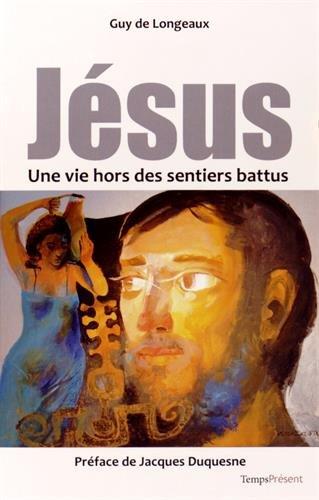 Jésus, une vie hors des sentiers battus