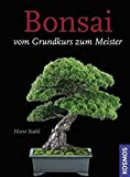 Bonsai - Vom Grundkurs zum Meister